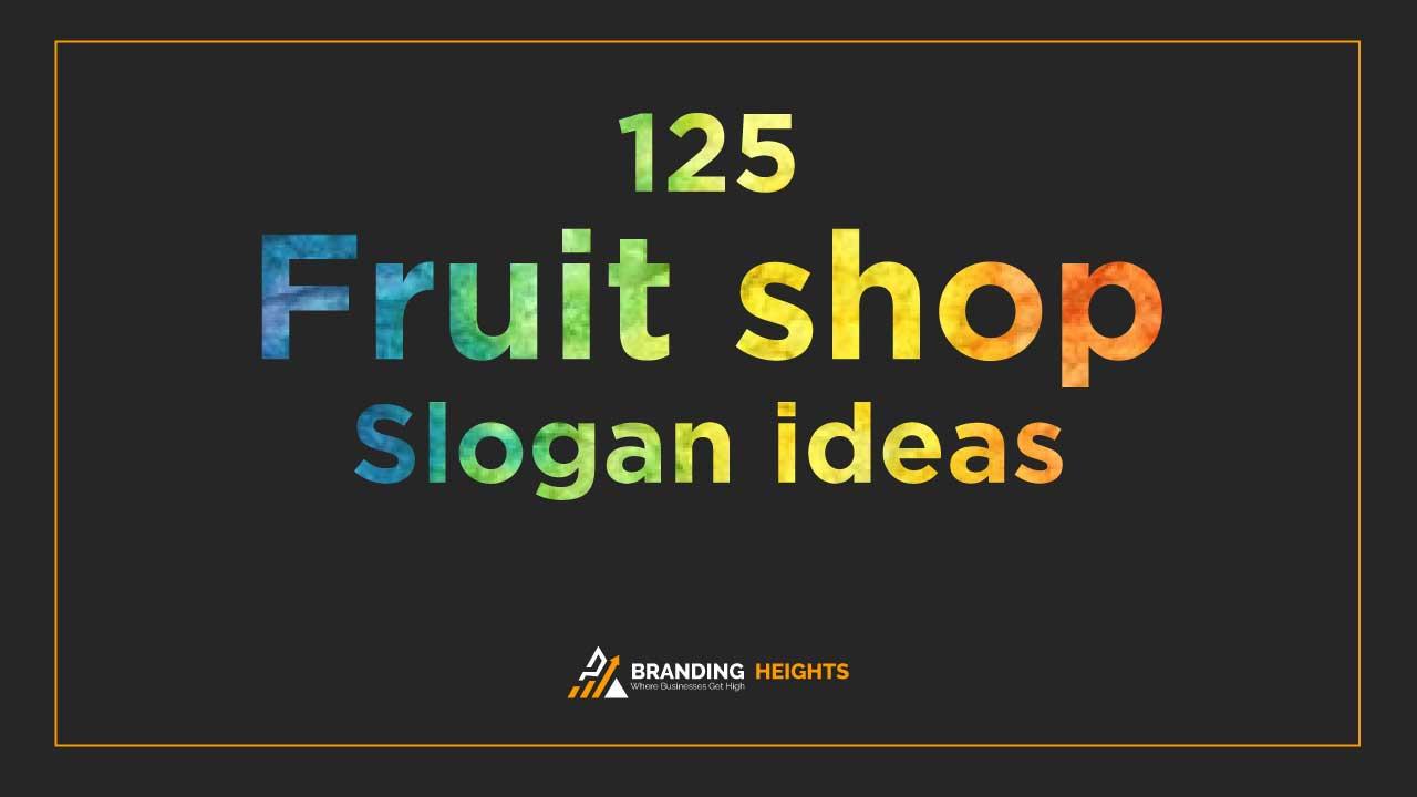 Fruit slogans